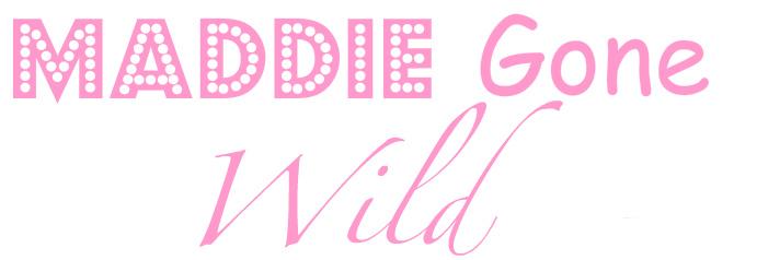 Maddie Gone Wild