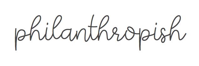 PHILANTHROPISH