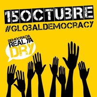 DRY 15-O International Mobilization Take The Square Global Democracy Real Democracy NOW October Coalition Video, DemocraciaRealYa, Democracia Real Ya