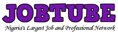 Jobs in Nigeria, Vacancies, Career and Advice - Jobtube
