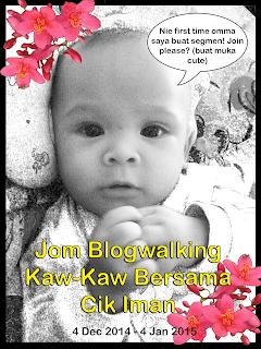 http://cikimanbobe.blogspot.com/2014/12/first-segmen-jom-blogwalking-kaw-kaw.html