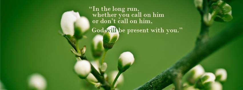 God will be present with you
