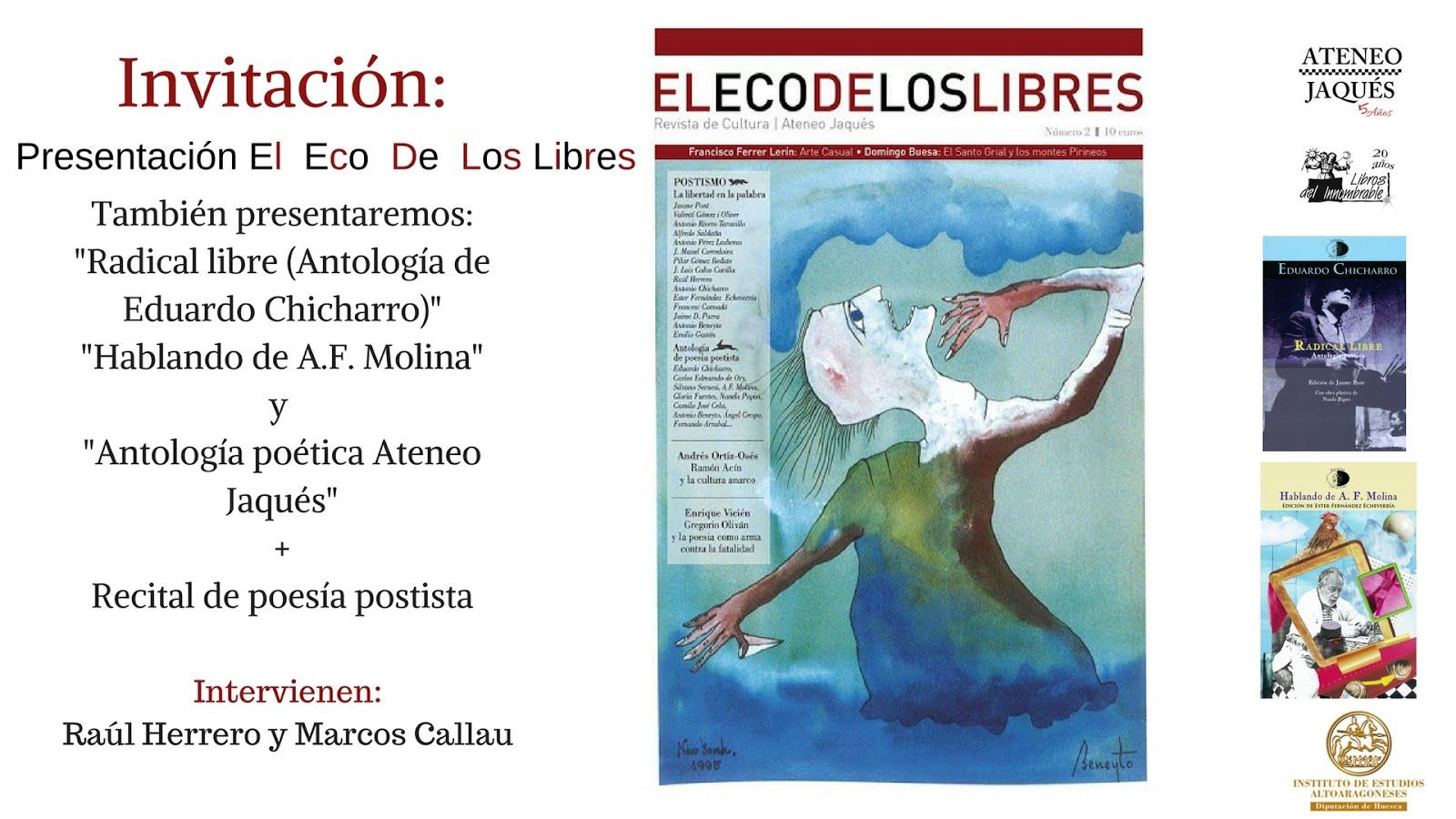 """HUESCA: Presentación """"El eco de los libres""""+""""Radical libre""""+""""Hablando de AF Molina"""""""