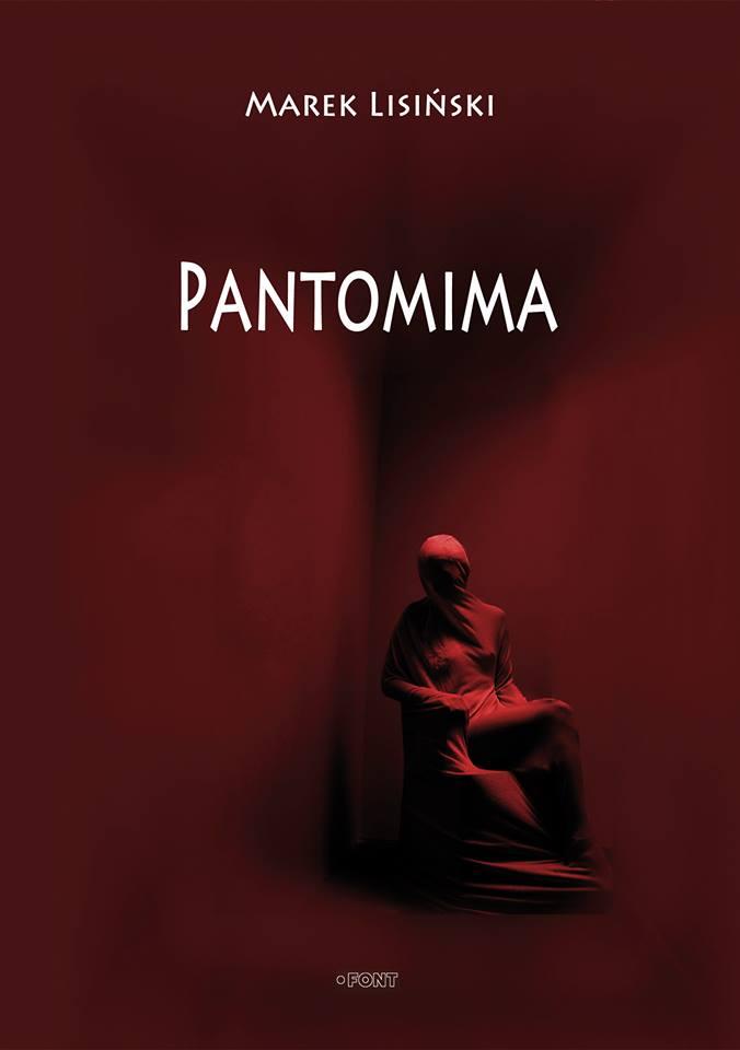 """Marek Lisiński - """"Pantomima"""""""