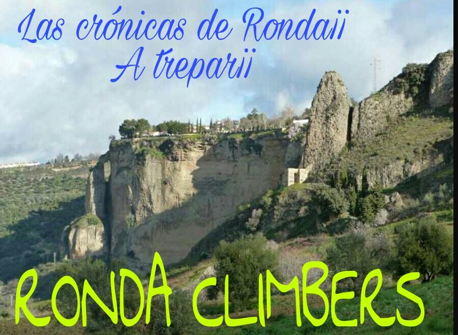 LAS CRÓNICAS DE RONDA !!! A TREPAR!!!