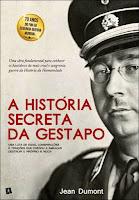 http://www.wook.pt/ficha/a-historia-secreta-da-gestapo/a/id/16412580?a_aid=54ddff03dd32b