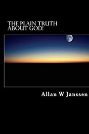 PLAIN TRUTH ABOUT GOD!