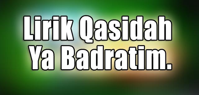 lirik qasidah Ya Badratim.