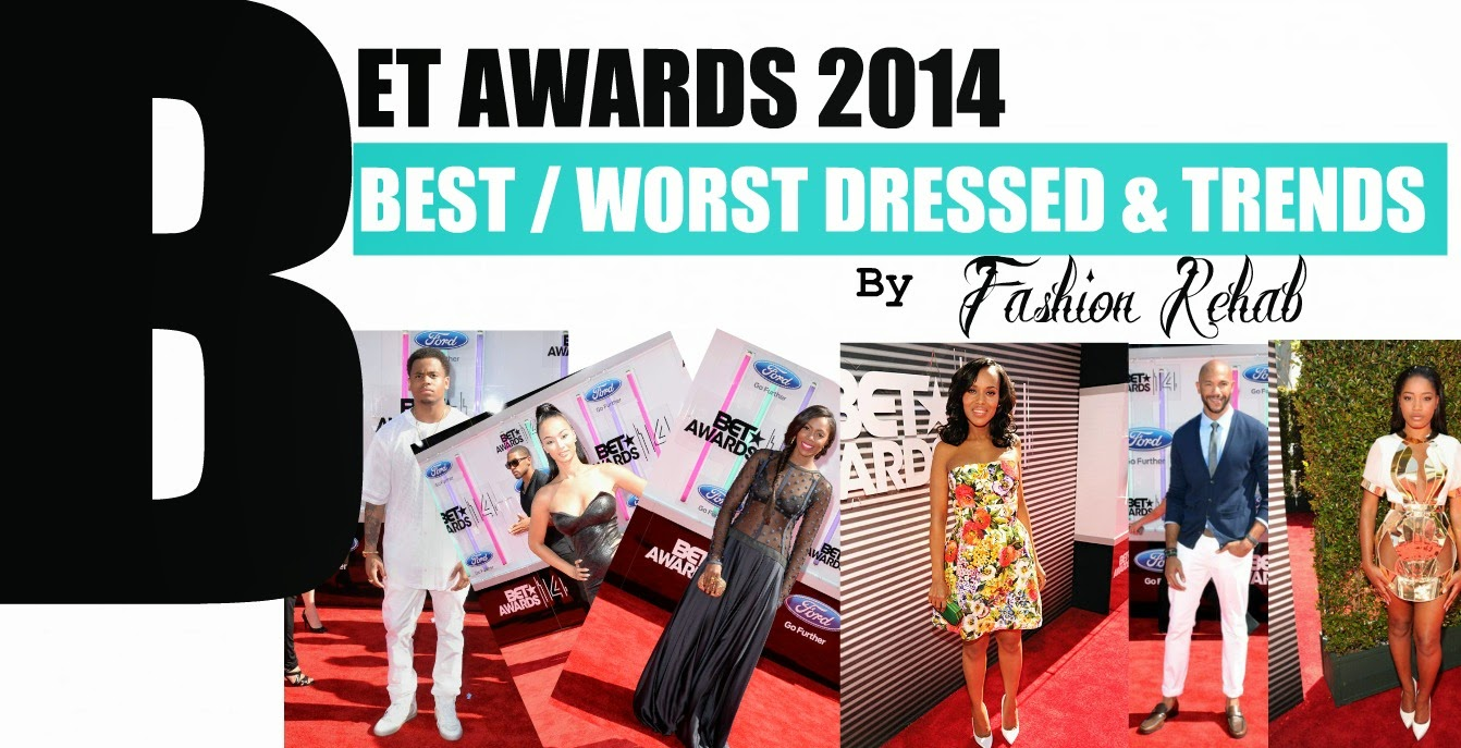 bet awards 2014 best worst dressed and trends   fashion
