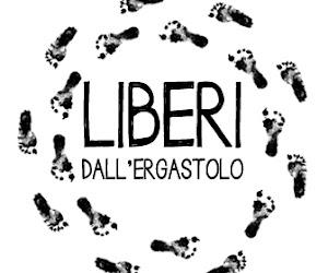 LIBERI DALL'ERGASTOLO