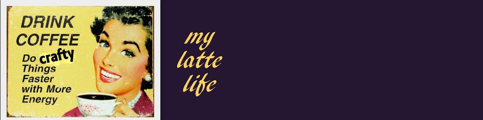 new latte life