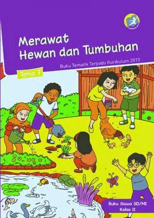http://bse.mahoni.com/data/2013/kelas_2sd/siswa/Kelas_02_SD_Tematik_7_Merawat_Hewan_dan_Tumbuhan_Siswa.pdf
