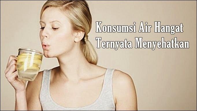 Inilah Manfaat Minum Air Hangat Bagi Kesehatan