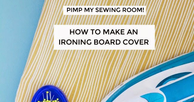 tilly and the buttons pimp my sewing room how to make an ironing board cover. Black Bedroom Furniture Sets. Home Design Ideas