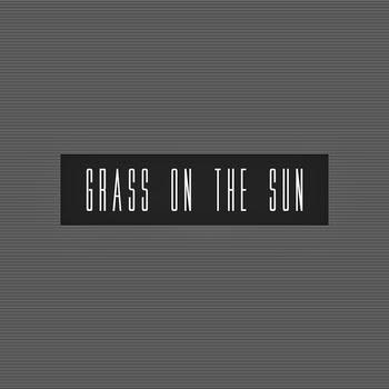 Grass on the Sun