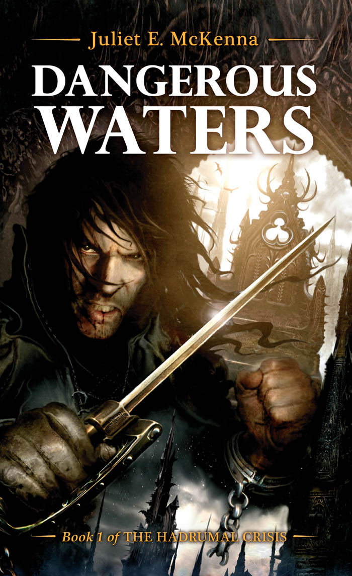 Dangerous Waters  Book One Of The Hadrumal Crisis By Juliet E Mckenna An  Acclaimed Magewoman Of Hadrumal, Jilseth Has Long Been Trusted By The  Archmage To