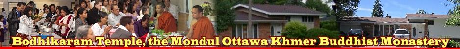 BODHIKARAM TEMPLE, THE MONDUL OTTAWA KHMER BUDDHIST MONASTERY