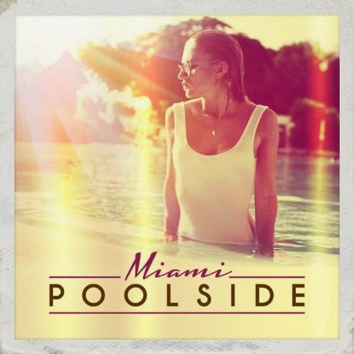 Download Poolside Miami 2014 Baixar CD mp3 2014