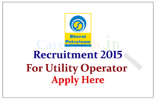 Bharat Petroleum Corporation Limited Recruitment 2015 for the post of Utility Operator