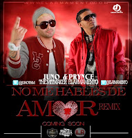 No Me Hables De Amor (Remix) - Prynce El Armamento Ft. Juno The Hitmaker