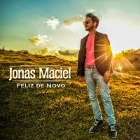 CD completo de - Jonas Maciel – Feliz de Novo
