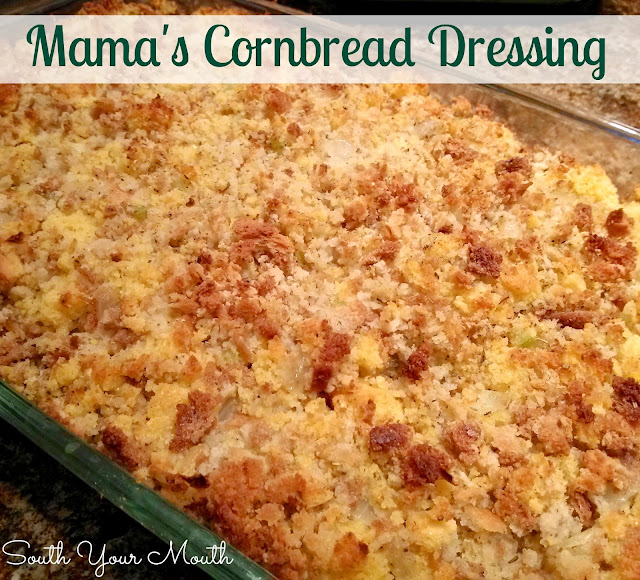 South Your Mouth: Mama's Cornbread Dressing
