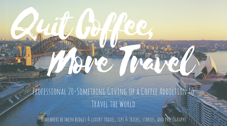 Quit Coffee, More Travel