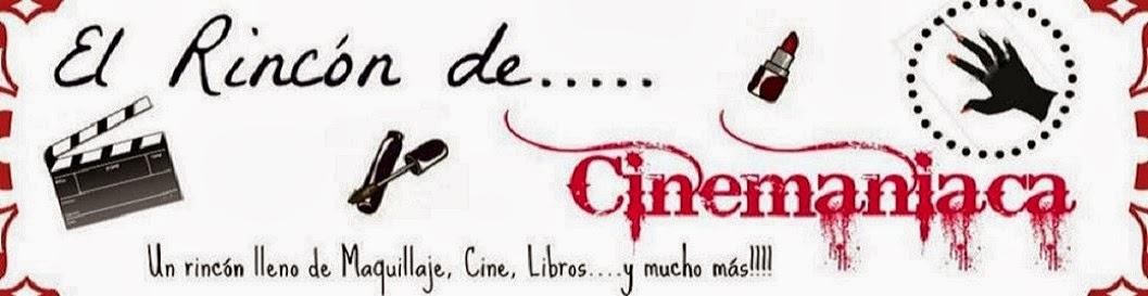 El Rincón de Cinemaniaca.