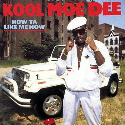 Kool Moe Dee - How Ya Like Me Now (2014 Edition) (1987) Flac