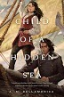 https://www.goodreads.com/book/show/18490629-child-of-a-hidden-sea