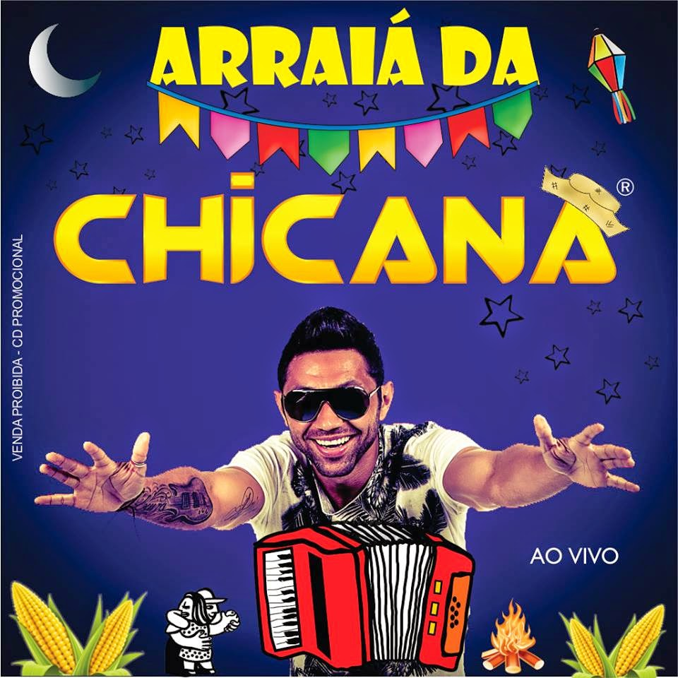 BAIXAR - CHICANA - CD Arraiá da CHICANA (ao vivo) 2014