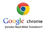 google chrome cerezler nasil silinir temizlenir