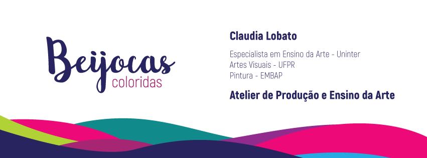 Claudia Lobato - Beijocas Coloridas - Arte e outras alegrias