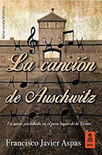 La canción de Auschwitz- Francisco Javier Aspas