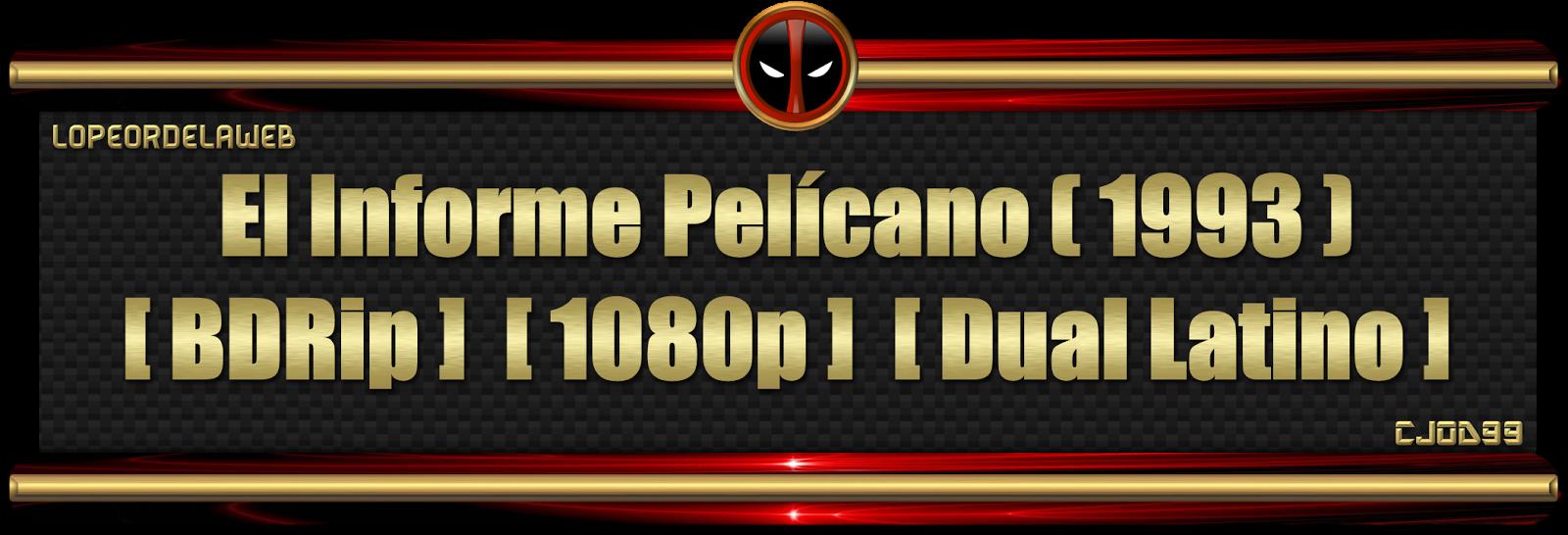 El Informe Pelicano [BDRip][1080p][Dual Latino]