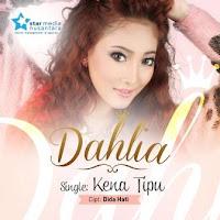 Dahlia - Kena Tipu