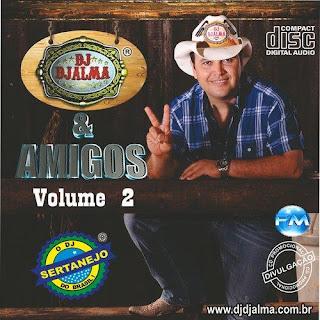 Dj Djalma - e Amigos Vol.02