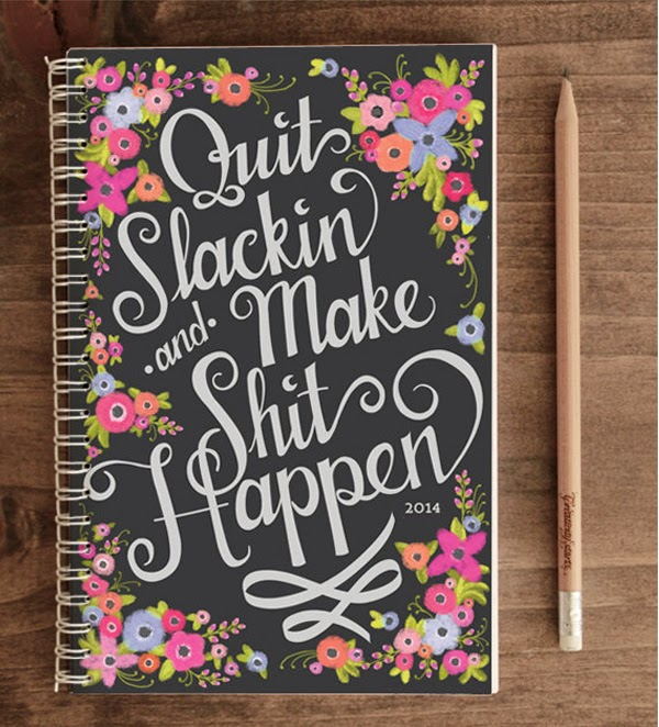 """Quit Slackin' & Make Shit Happen"" - A Collection of Planners & Diaries"