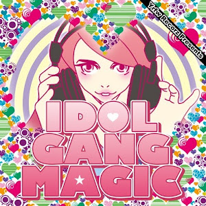 【YRFW003】IDOL GANG MAGIC