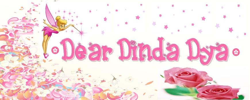Dear Dinda Dya..