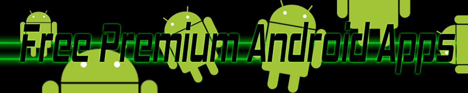 FREE PREMIUM ANDROID APPS