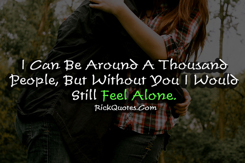 I Am Feeling Lonely Without You Quotes Alone Quotes   But Wit...