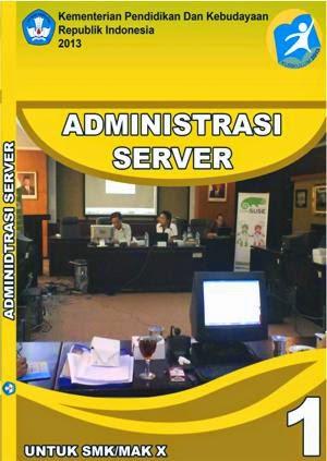 http://bse.mahoni.com/data/2013/kelas_10smk/Kelas_10_SMK_Administrasi_Server_1.pdf