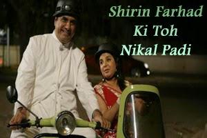 Shirin Farhad Ki Toh Nikal Padi (Title Song)