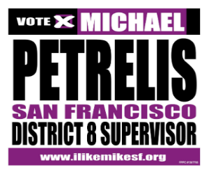 Michael Petrelis for San Francisco DIstrict 8 Supervisor