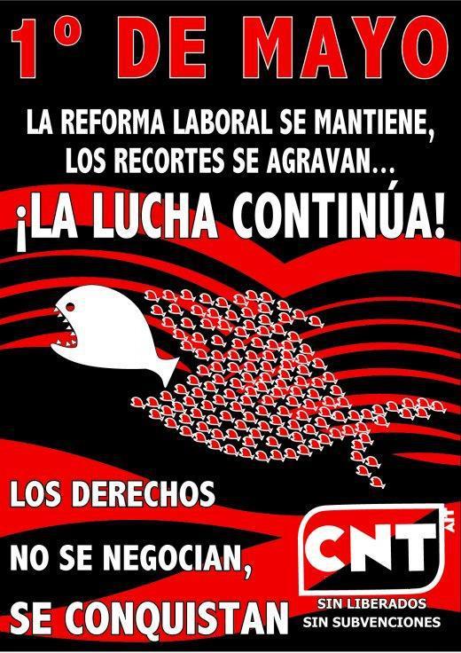 """CNT – 1 º de Mayo la Plana Archivado en (CNT, Levante) por CNT de Sagunto el 22-04-2013   1 º de Mayo  Salgamos a la calle, llevemos algo negro, (aparte de la miseria en la que nos tiene este sistema). Empecemos de una vez a construir nuestro futuro y no el de l@s de siempre. Definámonos no acudiendo a festivales """"sindicales"""" (el 1º de Mayo no es una fiesta, sino una jornada de lucha). Comencemos junt@s a remediar nuestro problema…..LA OBEDIENCIA. Vente… junto a la Anarquía, junto a l@s que no pactan ni se venden, junto a aquell@s que mantienen su independencia en la lucha pues no reciben ni un céntimo del Estado ni de instituciones, junto a la CNT-AIT de la Plana.  1º de Mayo – Plaza Mª Agustina a las 11:00h, Manifestación Anti-capitalista.  Muerte al Estado y Viva la Anarquía!!!  Secretaría de Prensa y Propaganda Sindicato de Oficios Varios de la Plana  ——————  VINE AMB EL BLOC ANARQUISTA! Plaça Mª Agustina a les 11 h. Manifestació anticapitalista  Convoca: CNT La Plana – Ateneu Anarquista de CS  1er DE MAIG ANARQUISTA  El primer de maig es commemora el Dia Internacional dels treballadors i treballadores amb motiu de l'aniversari de l'inici de la vaga de 1886 a Chicago, en la qual es va aconseguir la reducció de la jornada laboral a vuit hores diàries, i en memòria de la gent treballadora que va ser torturada, empresonada i assassinada durant la lluita, els Màrtirs de Chicago. Si fem una mirada enrere, podem veure com, lluny d'avançar en la conquesta dels nostres drets com a classe, estem perdent tot pel que es va lluitar.  L'atur i la precarietat laboral són la major preocupació a l'Estat Espanyol; actualment som més de 6 milions d'aturats i aturades i les últimes reformes laborals pactades entre els diferents governs i els sindicats majoritaris ens han convertit en mercaderia. A tot açò cal sumar els continus casos de corrupció, les retallades en drets socials, els desnonaments, la repressió policial, etc. La situació actual és el resultat d'haver deixat les nos"""