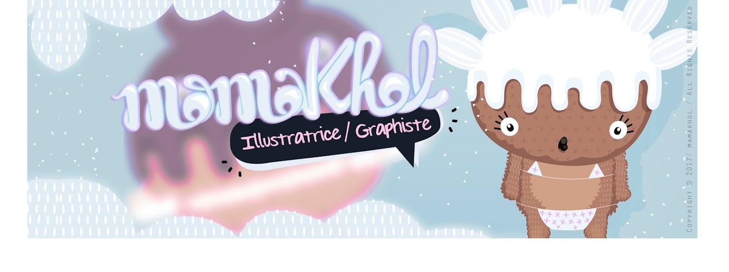 MAMAKHOL // Graphiste & Illustratrice