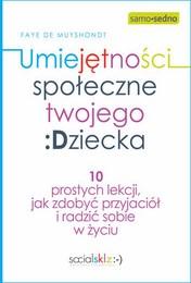 http://lubimyczytac.pl/ksiazka/257012/umiejetnosci-spoleczne-twojego-dziecka-10-prostych-lekcji-jak-zdobyc-przyjaciol-i-radzic-sobie-w-z