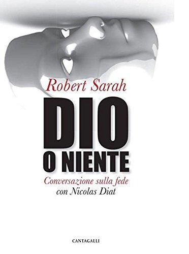 Libro: Dio o niente. Conversazione sulla fede con Nicolas Diat (Amazon) - Card. Robert Sarah