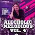 Alcoholic Melodious Vol. 4 - DJ Chirag
